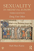 Ruth Mazo Karras: Sexuality in Medieval Europe: Doing Unto Others