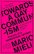 Mario Mieli: Towards a Gay Communism