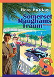 Heny Ruttkay: Somerset Maughams Traum
