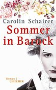 Carolin Schairer: Sommer in Barock