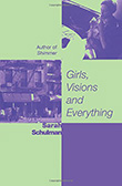 Sarah Schulman: Girls, Visions and Everything