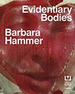 Staci Bu Shea and Carmel Curtis (eds.): Barbara Hammer - Evidentiary Bodies