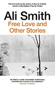 Ali Smith: Free Love and Other Stories