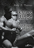 Andy D. Thomas: Kyle und Jason: The Power of Love