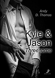 Andy D. Thomas: Kyle und Jason: Threesome