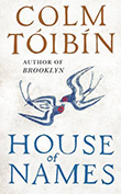 Colm Tóibín: House of Names