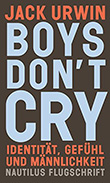 Jack Urwin: Boys Don´t Cry