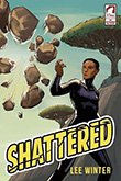 Lee Winter: Shattered (The Superheroine Collection)