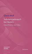 Gisela Wolf: Substanzgebrauch bei Queers