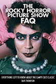 Dave Thompson: The Rocky Horror Picture Show FAQ