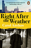 Carol Anshaw: Right After the Weather