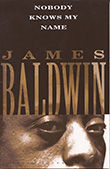 James Baldwin: Nobody Knows My Name