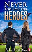 A.L. Brooks: Never Too Late for Heroes