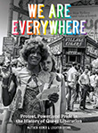 Leighton Brown / Matthew Riemer: We Are Everywhere: Protest, Power, and Pride in the History of Queer Liberation