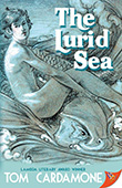 Tom Cardamone: The Lurid Sea