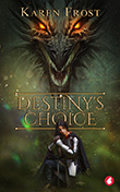 Karen Frost: Destiny's Choice