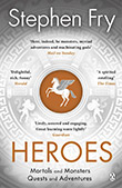 Stephen Fry: Heroes. Mortals and Monsters, Quests and Adventures