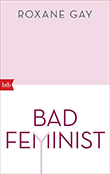 Roxane Gay: Bad Feminist