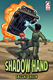 Sacchi Green: Shadow Hand (The Superheroine Collection)