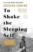 Jedidiah Jenkins: To Shake the Sleeping Self