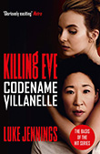 Luke Jennings: Killing Eve - Codename Villanelle