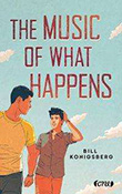 Bill Konigsberg: The Music of What Happens