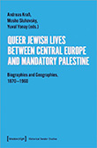 Andreas Kraß / Moshe Sluhovsky / Yuval Yonay (eds.: Queer Jewish Lives Between Central Europe and Mandatory Palestine