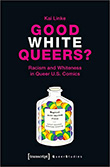 Kai Linke: Good White Queers?