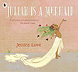 Jessica Love: Julian Is a Mermaid