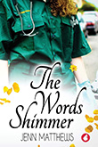 Jenn Matthews: The Words Shimmer