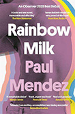 Paul Mendez: Rainbow Milk