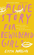 Emma Morgan: A Love Story for Bewildered Girls