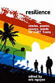 Eric Nguyen (ed.): Resilience - Stories, Poems, Essays, Words For LGBT Teens
