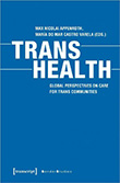 Max Nicolai Appenroth / Maria do Mar Castro Varela: Trans Health