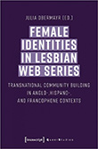 Julia Obermayr (ed.): Female Identities in Lesbian Web Series