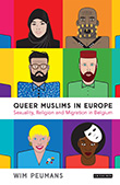 Wim Peumans: Queer Muslims in Europe : Sexuality, Religion and Migration in Belgium
