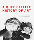 Alex Pilcher: A Queer Little History of Art