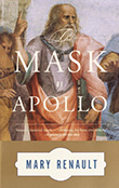 Mary Renault: The Mask of Apollo