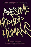 Gazal Sadeghi / Sookee (Hg.): Awesome HipHop Humans
