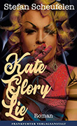 Stefan Scheufelen: Kate Glory Lie