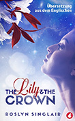Roslyn Sinclair: The Lily and the Crown (Dt. Ausgabe)