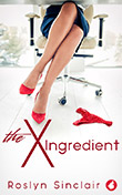 Roslyn Sinclair: The X Ingredient