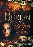 Sarah Stoffers: Berlin - Rostiges Herz