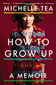 Michelle Tea: How to Grow up