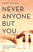 Rupert Thomson: Never Anyone But You