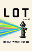 Bryan Washington: Lot