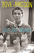Boel Westin: Tove Jansson - Life, Art, Words
