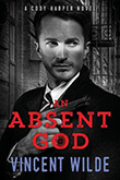 Vincent Wilde: An Absent God (II)