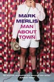 Mark Merlis: Man about Town