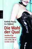 Kathrin Passig, Ira Str�bel: Die Wahl der Qual
